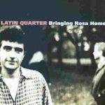 Bringing Rosa Home - Latin Quarter