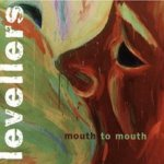 Mouth To Mouth - Levellers