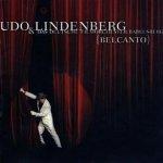 Belcanto - {Udo Lindenberg} + das Deutsche Filmorchester Babelsberg
