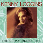 The Unimaginable Life - Kenny Loggins