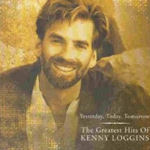 Yesterday, Today, Tomorrow - The Greatest Hits Of Kenny Loggins - Kenny Loggins