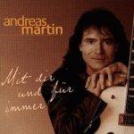 Mit dir und für immer - Andreas Martin