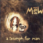 A Triumph For Man - Mew
