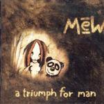 A Triumph For Man - Mew