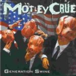 Generation Swine - Mötley Crüe