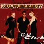 Night Club - Mr. President