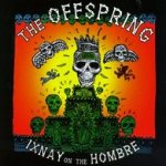 Ixnay On The Hombre - Offspring