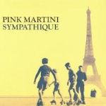 Sympathique - Pink Martini