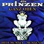 Ganz oben - Hits MCMXCI- MCMXCVII - Prinzen