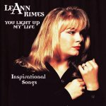 You Light Up My Life - Inspirational Songs - LeAnn Rimes