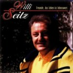 Freunde das Leben ist lebenswert - Willi Seitz