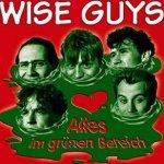 Alles im gr�nen Bereich - Wise Guys