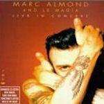Marc Almond + La Magia In Concert - {Marc Almond} + La Magia