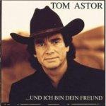 ...und ich bin dein Freund - Tom Astor