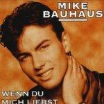 Wenn du mich liebst - Mike Bauhaus