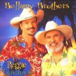 The Reggae Cowboys - Bellamy Brothers