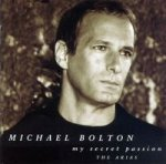 My Secret Passion (The Arias) - Michael Bolton