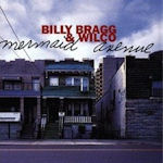 Mermaid Avenue - {Billy Bragg} + {Wilco}