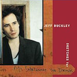 Sketches For My Sweetheart The Drunk - Jeff Buckley