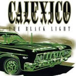 The Black Light - Calexico