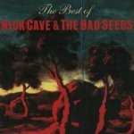 The Best Of Nick Cave And The Bad Seeds  - {Nick Cave} + the Bad Seeds