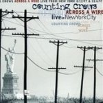 Across A Wire - Live In New York City - Counting Crows
