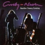Another Stoney Evening - Crosby + Nash