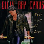 Shot Full Of Love - Billy Ray Cyrus