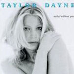 Naked Without You - Taylor Dayne