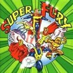Super Fury - Fury In The Slaughterhouse
