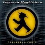 Nowhere... Fast - Fury In The Slaughterhouse