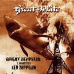 Great Zeppelin - A Tribute To Led Zeppelin - Great White