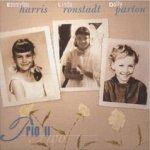 Trio II - {Emmylou Harris}, Dolly Parton + Linda Ronstadt