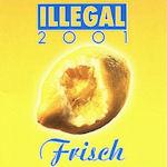 Frisch - Illegal 2001