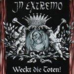 Weckt die Toten - In Extremo