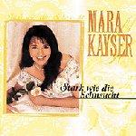 Stark wie die Sehnsucht - Mara Kayser