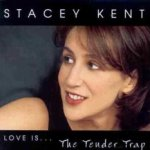 Love Is... The Tender Trap - Stacey Kent