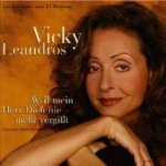 Weil mein Herz dich nie mehr vergisst - Vicky Leandros