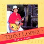 Dance Party - Trini Lopez