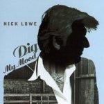 Dig My Mood - Nick Lowe