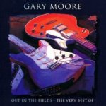 Out In The Fields - The Very Best Of - Gary Moore