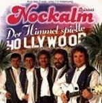 Der Himmel spielte Hollywood - Nockalm Quintett