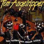 Ein Tröpfchen voller Glück - Tom Angelripper