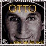 Einen hab ich noch - Otto