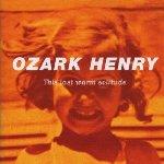 This Last Warm Solitude - Ozark Henry