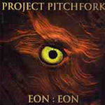 Eon: Eon - Project Pitchfork