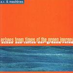 Echos aus den Zeiten der grünen Reise - A.R. + Machines