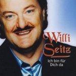 Ich bin für dich da - Willi Seitz
