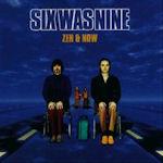 Now And Zen - Six Was Nine