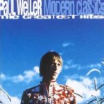 Modern Classics - The Greatest Hits - Paul Weller